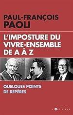 L'imposture du vivre ensemble - Quelques points de repères de Paul-François Paoli