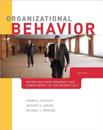 Organizational Behavior (text only) 2nd(Second) edition by J.Colquitt by J. LePine