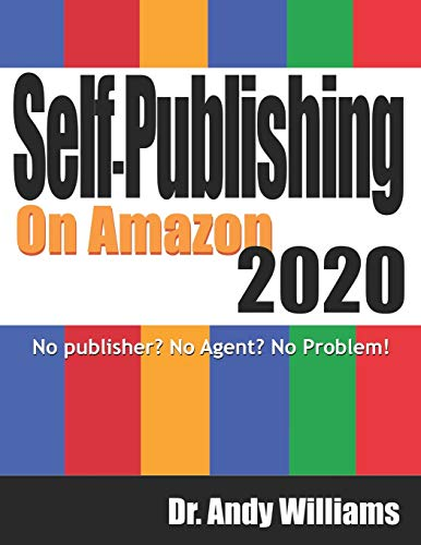 Compare Textbook Prices for Self-Publishing on Amazon 2020: No publisher? No Agent? No Problem  ISBN 9798603801643 by Williams, Dr. Andy