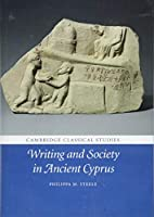 Writing and Society in Ancient Cyprus (Cambridge Classical Studies)