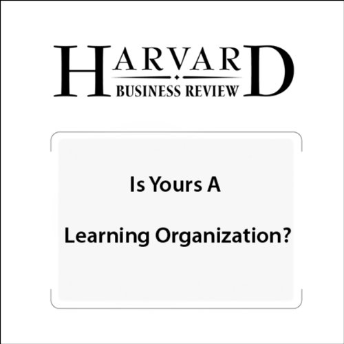 Is Yours a Learning Organization? (Harvard Business Review) audiobook cover art