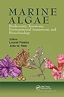 Marine Algae: Biodiversity, Taxonomy, Environmental Assessment, and Biotechnology