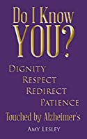 Do I Know You?: Touched by Alzheimer's
