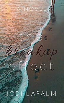 The Breakup Effect by [Jodi LaPalm]