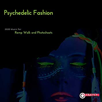 Psychedelic Fashion - 2020 Music For Ramp Walk And Photoshoots