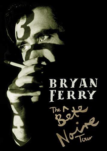 Bryan Ferry - The Bête Noire Tour