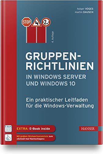 Gruppenrichtlinien in Windows Server und Windows 10: Ein praktischer Leitfaden für die Windows-Verwaltung