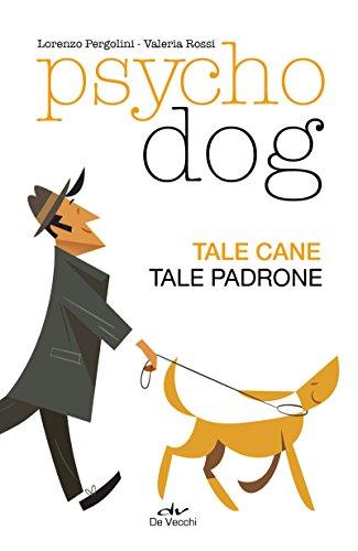 Psychodog: Tale cane tale padrone