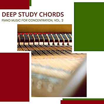 Deep Study Chords - Piano Music For Concentration, Vol. 2