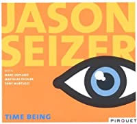 Time Being by Jason Seizer
