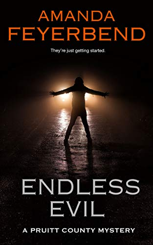 Endless Evil: A disturbing serial killer mystery (Pruitt County Mysteries Book 1)