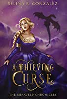 A Thieving Curse (The Miraveld Chronicles)