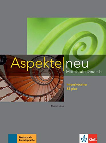 Aspekte neu B1 plus: Mittelstufe Deutsch. Intensivtrainer (Aspekte neu: Mittelstufe Deutsch)
