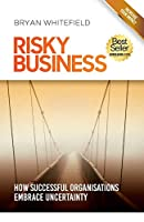 Risky Business: How Successful Organisations Embrace Uncertainty