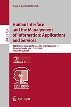 [Sakae Yamamoto]のHuman Interface and the Management of Information: Applications and Services: 18th International Conference, HCI International 2016 Toronto, Canada, July ... Science Book 9735) (English Edition)
