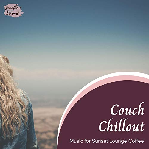 Couch Chillout - Music For Sunset Lounge Coffee