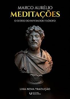 Meditações do Imperador Marco Aurélio: Uma Nova Tradução por [Marco Aurélio, Icaro Moro, Mateus R. Carvalho]