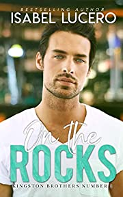 On the Rocks: A slow-burn, small town romance (Kingston Brothers Book 1)