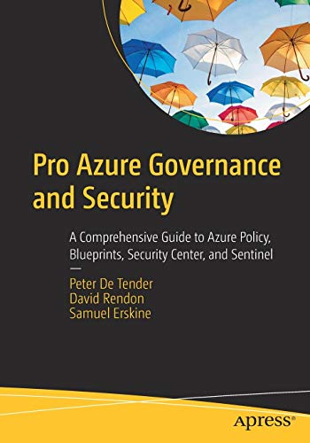 Pro Azure Governance and Security: A Comprehensive Guide to Azure Policy, Blueprints, Security Cente