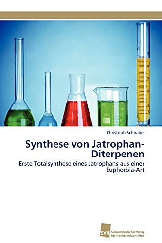 Synthese von Jatrophan-Diterpenen: Erste Totalsynthese eines Jatrophans aus einer Euphorbia-Art