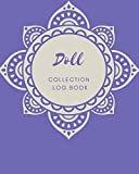 Doll Collection Log Book: Keep Track Your Collectables ( 60 Sections For Management Your Personal Collection ) - 125 Pages , 8x10 Inches, Paperback