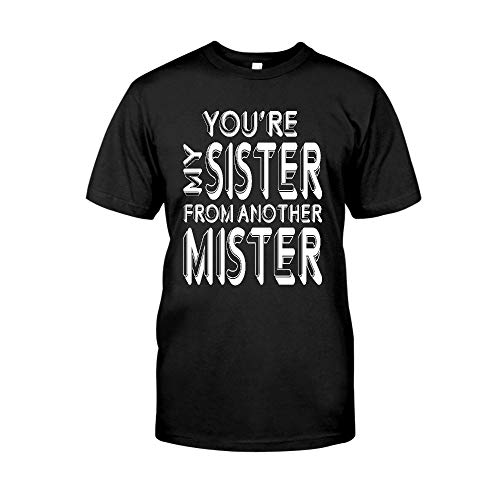 You're My Sister from Another Mister T-Shirt