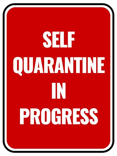 Self Quarantine in Progress Sign - Made of PVC - with Double Sided Tape - Unique Design - Ensures Safety from CoronaVirus, COVID-19 Precaution