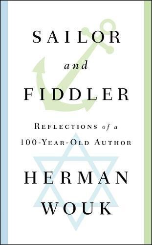 Image of Sailor and Fiddler: Reflections of a 100-Year-Old Author
