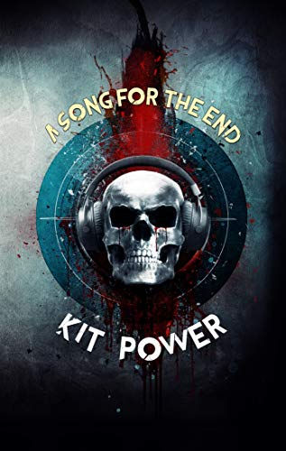 A Song for the End by [Kit Power]