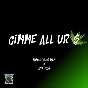 Gimme All Ur $ (feat. Jeff Kush)