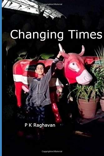 Changing Times: A collection of Short Stories