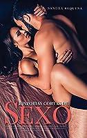 Historias Cortas de Sexo: Una colección erótica de cuentos explícitos, tabù, tríos, bisexuales, lesbianas, maduras, vírgenes y de todas las experiencias más atrevidas