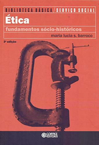 Ética: fundamentos sócio-históricos