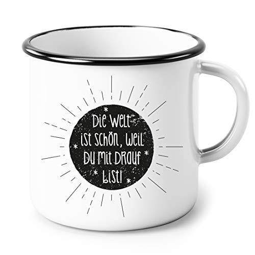 Heldenglück Die Welt ist schön Weil du mit Drauf bist   Geschenk   Frau   Freundin   Becher   Kaffeetasse   Geburtstagsgeschenk   Emailletasse   Emaille Tasse