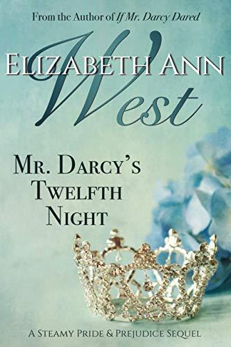 Mr. Darcy's Twelfth Night: A Steamy Pride and Prejudice Sequel (English Edition)