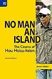 No Man an Island: The Cinema of Hou Hsiao-hsien, Second Edition - James (Assistant Professor of Film Studies, Gettysburg College) Udden