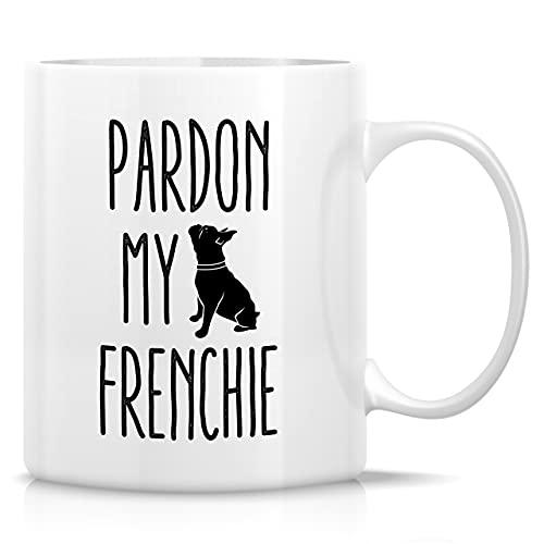 Retreez Funny Mug - Pardon My Frenchie French Bulldog Dog Lovers 11 Oz Ceramic Coffee Mugs - Funny Sarcasm Sarcastic Inspirational Humor birthday gift for him her friend coworker dad mom sister bro