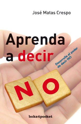 Aprenda a decir no (Books4pocket)