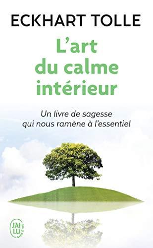 Die Kunst der inneren Ruhe: Ein Buch der Weisheit, das uns zu den Grundlagen zurückbringt