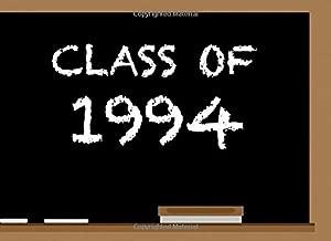 Class Of 1994: High School Reunion Guest Book   Class Get Together Guest Book   Keepsake Message Log   Classmate Memories   Graduation Celebration