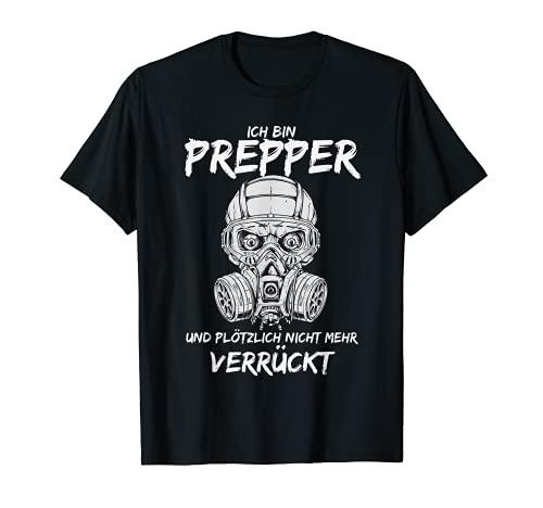 Prepper Survival Und Plötzlich Nicht Mehr Verrückt Prepping T-Shirt