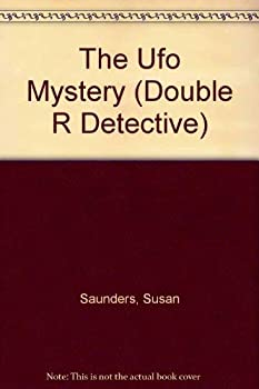 The UFO Mystery - Book #2 of the Double R Detectives