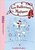 Les Ballerines Magiques 19 - Le palais de glace de Darcey Bussell,Natacha Godeau (Traduction) ( 30 mai 2012 ) - Hachette Jeunesse (30 mai 2012) - 30/05/2012