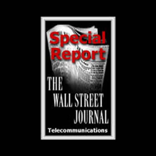 The Wall Street Journal Special Report on Telecommunications audiobook cover art