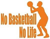 カッティングステッカー No Basketball No Life (バスケットボール)・4 約150mmX約195mm オレンジ 橙