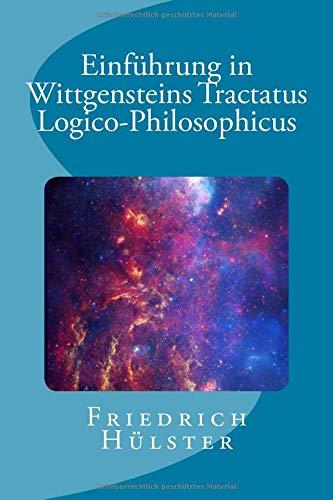 Einführung in Wittgensteins Tractatus Logico-Philosophicus