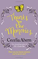 Thanks For The Memories by Cecelia Ahern(1905-07-04)