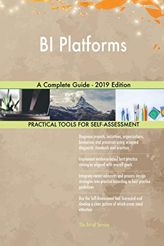 BI Platforms A Complete Guide - 2019 Edition