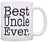 Uncle Father's Day Gift Best Uncle Ever Mug Uncle Birthday Gift for Uncles Coffee Mug Tea Cup White