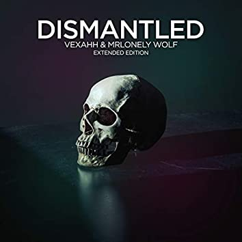 Dismantled (Extended Edition)